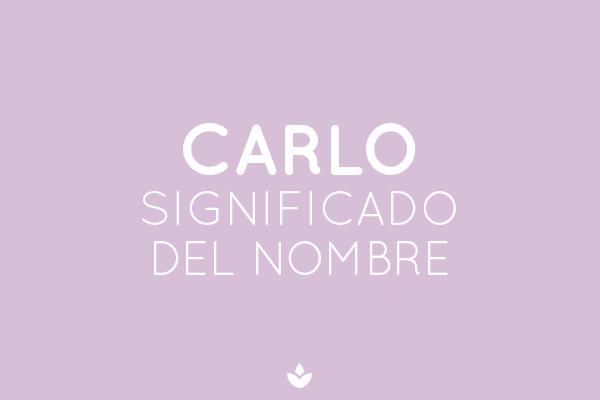 SIGNIFICADO DE CARLO