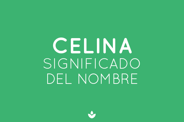 SIGNIFICADO DE CELINA