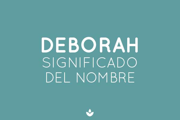 SIGNIFICADO DE DEBORAH