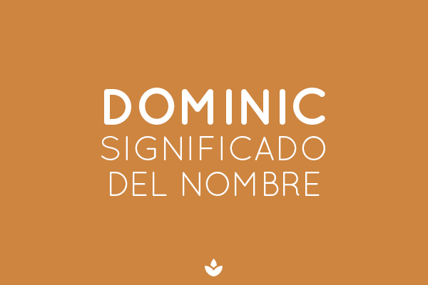 SIGNIFICADO DE DOMINIC