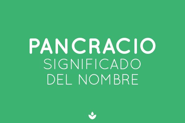SIGNIFICADO DE PANCRACIO